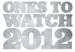 Ones to Watch 2012